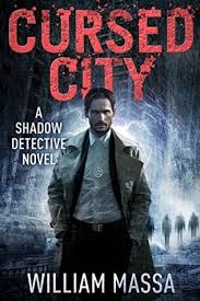 Cursed City Shadow Detective 1 By William Massa