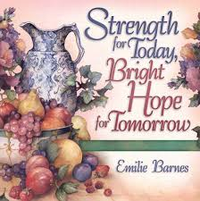 Strength For Today, Bright Hope For Tomorrow: God's Comfort From ... The Spirit Of Loveliness By Emilie Barnes 1992 Hardcover Ebay Good Manners For Todays Kids Teaching Your Child The Right Best 25 And Ideas On Pinterest Noble Books Heart Celebrating Joy Being A Woman More Hours In My Day Proven Ways To Organize Home Book Sue Your Bible Art Journaling Study Or Event 1arthouse 76 Best Daily Devotional Books Images A Little Book Courtesy Kindness Young Ladies Princess Making Royal Guide Becoming Girl 038 O Hollow World Martha Wells