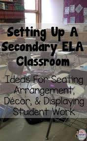 Setting Up a Secondary ELA Classroom Ideas for Seating