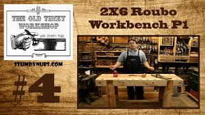 2x6 andre roubo workbench old timey woodworking with stumpy nubs