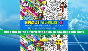 PDF Emoji World 2 Coloring Book Animals Unicorns And Dessert OMG Volume Dani Kates