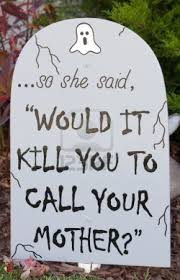 Halloween Tombstone Sayings Scary by Funny Halloween Tombstone Sayings
