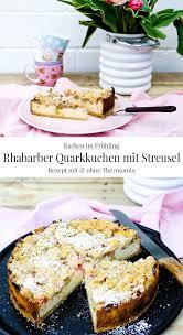 rhabarber quarkkuchen mit streuseln rezept mit und ohne