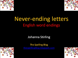 Never ending letters teaching and learning the spelling of English …
