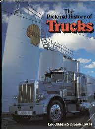 100 History Of Trucks Pictorial Of Eric Gibbins 9780890092040 Amazoncom