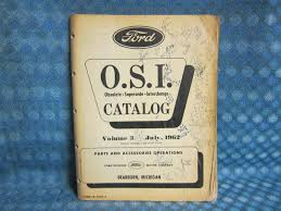 1961 62 Ford Dealer Original OSI Parts Catalog Volume 3 Car & Truck ... New Ford And Used Car Dealer In Keyport Nj Near Middletown Toms Led Taillights Which Company Page 2 Truck Enthusiasts 1942 46 47 48 49 50 51 52 Ford Truck Speedometer Gear Nos 01t Mercury Classic Pickup Trucks 1948 1949 1950 1951 1952 1953 Special Edition Trucks Flareside Ownersjump In Forums Eight Ways Automakers Make Cars Obsolete And How To Overcome Them 1956 V8 Double Action Fuel Pump 4315 1962 Chevrolet Parts Old Chevy Photos Collection Pickup Old Antique Colctibles Fords American Road Camper If Youre Inrested The Nos Obsolete Parts For Gm Chysler Cars