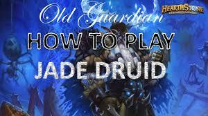 how to play jade druid to legend hearthstone frozen throne deck