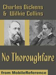 No Thoroughfare Mobi Classics EBook By Charles DickensWilkie