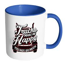 100 How Much A Truck Driver Make S Me Happy You Not So Practical Funny Gifts Er
