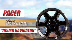 Pacer 165MB Navigator Wheel (Gloss Black) - YouTube Wheels Tire Rack Ultra 164 Ultra Wheel Pacer 790c Insight Atd Fuel 2pc Custom Express Regarding Awesome Renegade Truck Navigator 15x10 44 Black Rock Styled Offroad Choose A Different Path Appliance Rims Pinterest Automobile Appliances 785v Ovation Chrome Pvd 1995 27 15 Cordovan Highway Tread Chevrolet 179 Lt 12mm Polished Wheels With 35x1250r17lt Toyo Open 165mb Gloss Machined Trucks Accsories And