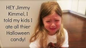 Hey Jimmy Kimmel Halloween Candy 2016 by Hey Jimmy Kimmel I Told My Kid I Ate All Their Halloween Candy