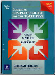Longman Complete Course For The TOEFL Test Preparation Computer And Paper Tests By Deborah Phillips