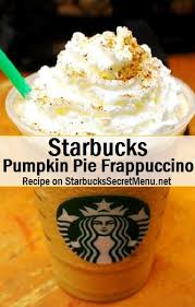 When Are Pumpkin Spice Lattes At Starbucks by Starbucks Pumpkin Pie Frappuccino Starbucks Secret Menu