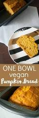 Vegan Pumpkin Muffins Applesauce by One Bowl Vegan Pumpkin Bread