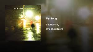 pat metheny my song my song