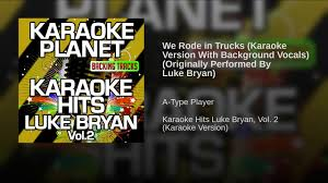 100 We Rode In Trucks In Karaoke Version With Background Vocals