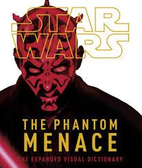 Star Wars The Phantom Menace Expanded Visual Dictionary