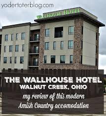 100 Wallhouse The Hotel In Walnut Creek Ohio Travel Ohio