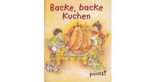 backe backe kuchen lieder verse fingerspiele by marion