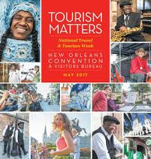 orleans convention visitors bureau nocvb tourism matters 2017 by gambit orleans issuu