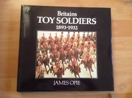 Britains Most Decorated Soldier Ever by Britains Toy Soldiers 1893 1932 Amazon Co Uk James Opie