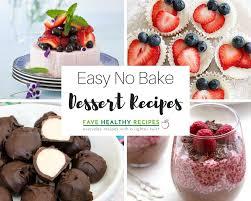 easy no bake dessert recipes 28 easy no bake dessert recipes favehealthyrecipes