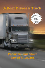 A Poet Drives A Truck: Poems By And About Lowell A. Levant: Lowell A ... Truck Like Progressive Driving School Httpwwwfacebookcom History Shannon Moving And Storage Great Mud Mudder Trucks I Like Pinterest Mudding Im Growing A Truck In The Garden Poems By Collins Big Cat Welcome Facebook Likes Load Cement Tony Hoagland Poetry Magazine List State Library Of Nsw National Month Poetrycubed Winners Radio 12 Wifi Enabled Driverless Lorries Complete Weeklong Journey Kids Toys Cstruction Loader Chase For Kids Unboxing Drive Today Red Focus Cided To Cut Me Off Very