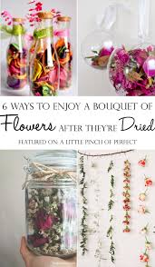 6 Ways to Enjoy a Bouquet of Flowers After They re Dried Easy DIY