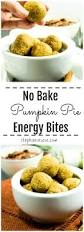 Bake Pumpkin For Pies by No Bake Pumpkin Pie Energy Bites Apples For Cj
