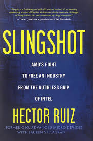 100 Hector Ruiz Slingshot AMDs Fight To Free An Industry From The Ruthless