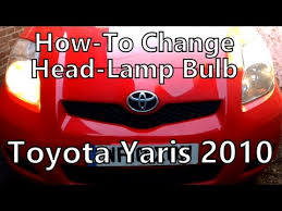 Head Lamp by Changing Headlamp Bulb On Toyota Yaris 2010 How To Do Difficult