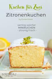 mein zitronenkuchen ein samtig weicher minikuchen ein