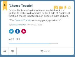 Urban Dictionary On Twitter Queenofn Cheese Toastie Central Illinois Wording For A S T
