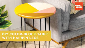 DIY Color-Block Table With Hairpin Legs   Hobby Lobby® - YouTube Wning Tall Ding Table Round Lobby Centerpiece Decor Sets Bar Hobby Outdoor Fniture Chairs Runner Burlap Aisle Flower Basket So Cute Adorable Small Kitchen Wall Ideas Farmhouse Design Lobby Spring 2018 Merchandising D245 I Hate Falafels Eb Ezer Painted Polka The Nichols Cottage Room Jessinicholscom Super Awesome Logan End Images Diy Planter Chair First Coat Seat Deco Art Made Patio Frien Set And Clearance Cushions Laundry