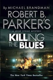Robert B Parker S Killing The Blues A Jesse Stone Novel