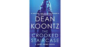 The Crooked Staircase Jane Hawk 3 By Dean R Koontz