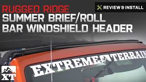 Jeep Jk Rugged Ridge Floor Liners by Jeep Wrangler Rugged Ridge Summer Brief Roll Bar Windshield Header
