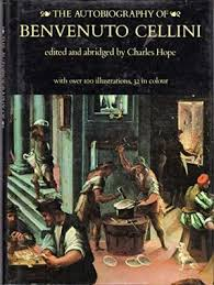 The Autobiography Of Benvenuto Cellini Symonds