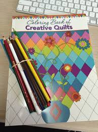 I Pulled Out My New Copy Of Coloring Book Creative Quilts And A Stack Colored Pencils Phone Was Buzzing Email Dinging Still
