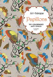 Art Therapie Papillons 100 Coloriages Antistress French Edition