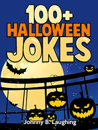 Halloween Jokes And Riddles For Adults by 100 Halloween Jokes Hilarious Halloween Jokes For Kids Kindle
