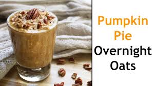 Pumpkin Pie Protein Overnight Oats by Pumpkin Pie Overnight Oats Quick And Easy Healthy Breakfast