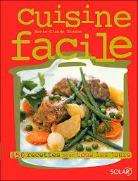 cuisine facile cuisine facile 450 recettes pour tous les jours broché