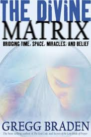 The Divine Matrix Bridging Time Space Miracles And Belief