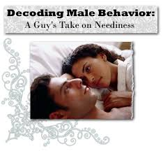 Decoding Male Behavior A Guys Take On Neediness Post Image