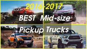 Best 5 Mid-size Pickup Trucks // 2016-2017 - YouTube Midsize Pickup Trucks Are The New Smaller Abc7com Best Mid Size Pickup Trucks 2017 Delivery Truck Rental Moving 2019 Colorado Midsize Diesel Chevrolet Ups Ante In Offroad Game With New 5 Awesome Midsize Pickups Which Is Best Youtube Ford Ranger Fordca Medium Done Well Ranked Gear Patrol To Compare Choose From Valley Chevy Accessorize Draw In Faithful Bestride 7 Around World