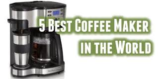 Best Coffee Maker In The World Buy 2017
