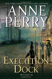 Fiction Book Review Execution Dock By Anne Perry Author