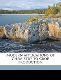Modern Applications Of Chemistry To Crop Productio By Edward J Russell