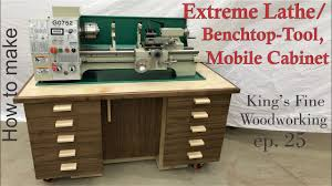 25 how to build the extreme lathe benchtop tool mobile cabinet